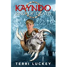 Kayndo Ring of Death: Book one of the Kayndo series- a post-apocalyptic fantasy, nature novel (Volume 1)