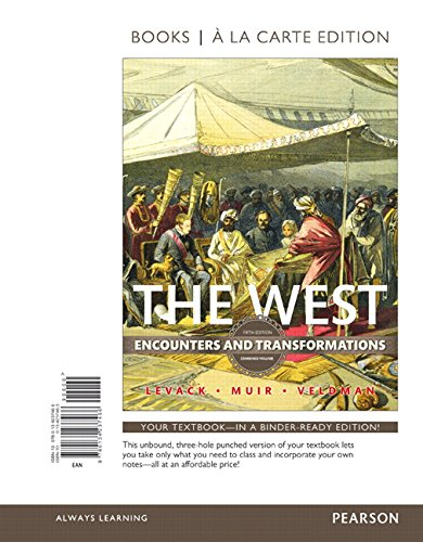 The West: Encounters and Transformations, Combined Volume -- Books a la Carte (5th Edition)