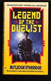 Legend of the Duelist, Rutledge Etheridge, 0441479626