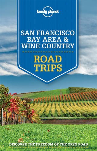 Lonely Planet San Francisco Bay Area & Wine Country Road Trips (Travel Guide) by Lonely Planet (15-May-2015) Paperback
