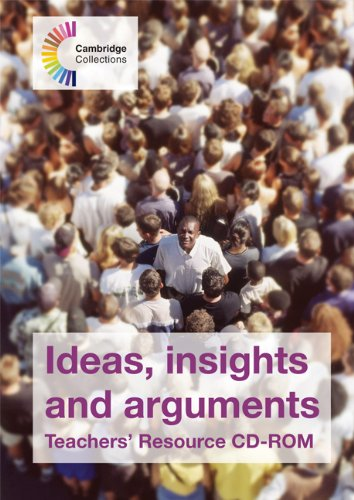 Ideas, Insights and Arguments Teachers' Resource CD-ROM (Cambridge Collections) pdf