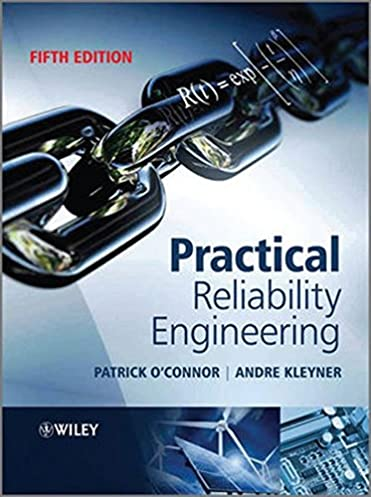 amazon fr practical reliability engineering patrick o u2032connor rh amazon fr practical reliability engineering 5th edition solutions manual pdf practical reliability engineering 5th edition solutions manual