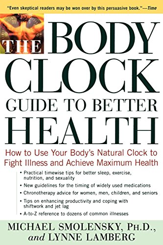 The Body Clock Guide to Better Health: How to Use your Body