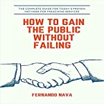 How to Gain the Public Without Failing | Fernando Nava