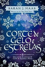 Corte de Gelo e Estrelas (Vol. 4 Corte de espinhos e rosas): Uma novela do universo de Corte de espinhos e ros