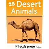 25 Desert Animals. Amazing facts, photos and video links to some of the toughest creatures on the planet! (25 Amazing Animals Series Book 10)