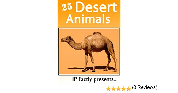 25 desert animals amazing facts photos and video links to some 25 desert animals amazing facts photos and video links to some of the toughest creatures on the planet 25 amazing animals series book 10 kindle fandeluxe Images