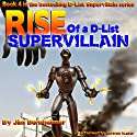 Rise of a D-List Supervillain Audiobook by Jim Bernheimer Narrated by Jeffrey Kafer