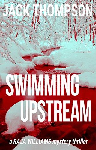 Book: Swimming Upstream (Raja Williams Series) by Jack Thompson