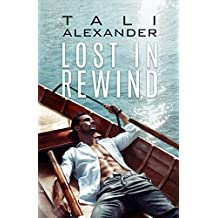 Lost In Rewind (Love In Rewind Book 3)