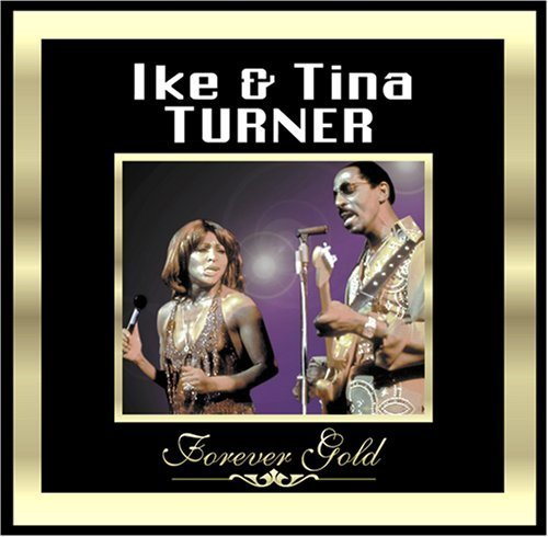 Ike & Tina Turner - Forever Gold By Ike Turner & Tina (2001-04-17) - Zortam Music