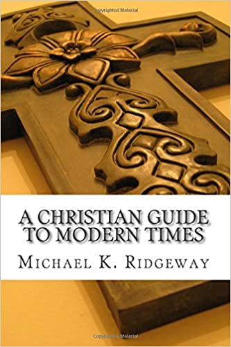 A Christian Guide To Modern Times