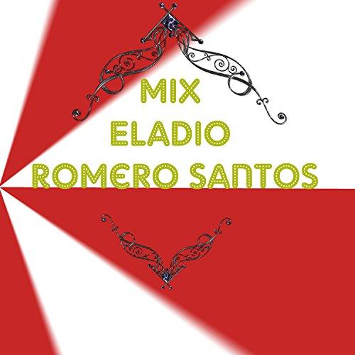 ... Mix Eladio Romero Santos
