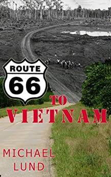 Route 66 to Vietnam by [Michael Lund]