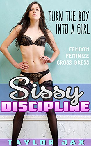 Sissy discipline kindle edition by taylor jax literature sissy discipline by jax taylor fandeluxe Image collections