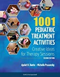 1001 Pediatric Treatment Activities 2nd Edition