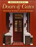 Building Doors & Gates: Instructions, Techniques and Over 100 Designs
