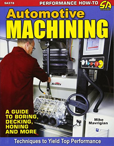 Guide Automotive (Automotive Machining: A Guide to Boring, Decking, Honing & More)