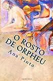 O Rosto de Orpheu, Ana Pinto, 1493582305