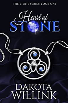 Heart of Stone (The Stone Series Book 1) by [Willink, Dakota]