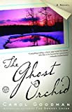 empire city goodman - The Ghost Orchid: A Novel