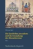img - for Die Geschichte Jerusalems und die Entstehung des Monotheismus (Orte und Landschaften der Bibel) book / textbook / text book
