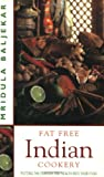 Fat Free Indian Cookery, Mridula Baljekar, 1843580012