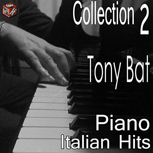 Tony Bat: Italian Hits Piano Collection, Vol. 2