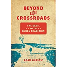 Beyond the Crossroads  The Devil and the Blues Tradition