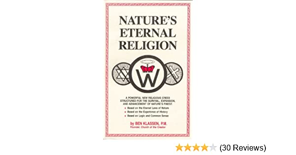 Amazon natures eternal religion ebook ben klassen kindle store fandeluxe Choice Image