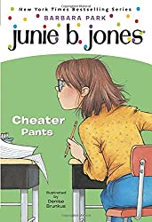 Junie B., First Grader: Cheater Pants (Junie B. Jones, No. 21)