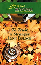 To Trust a Stranger (Trust Series, Book 1) (Steeple Hill Love Inspired Suspense #69)