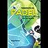 Fundamentos del pádel: Los secretos de un entrenamiento eficaz para deportistas (Deportes nº 95)