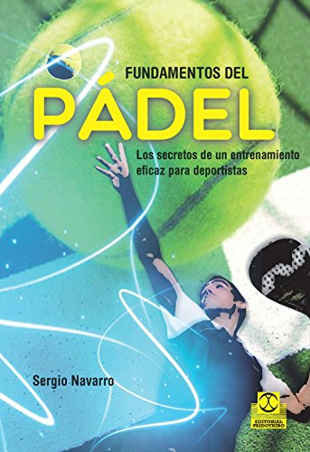 Amazon.com: Fundamentos del pádel: Los secretos de un ...