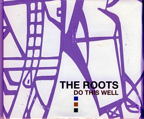 The Roots - Do This Well Remixes And Rarities, 1994-1999 - Zortam Music