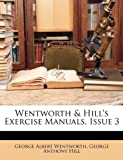 Wentworth and Hill's Exercise Manuals, Issue, George Albert Wentworth and George Anthony Hill, 1148368744