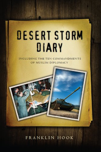 Desert Storm Diary: With the Ten Commandments of Muslim Diplomacy