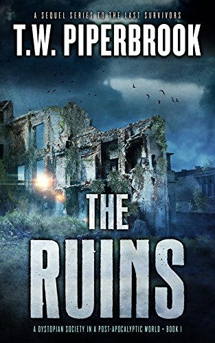 The Ruins: A Dystopian Society in a Post-Apocalyptic World by [Piperbrook, T.W.]