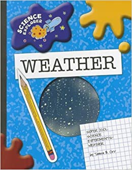 Weather: Super Cool Science Experiments (Science Explorer)