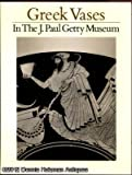 Greek Vases in the J. Paul Getty Museum, Jiri Frel, 089236078X