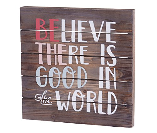 be the good in the world sign - 8