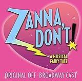 Zanna, Don't! - A Musical Fairy Tale (2003 Original Off-Broadway Cast)