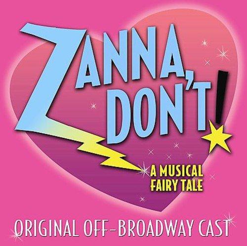 - Zanna, Don't! - A Musical Fairy Tale (2003 Original Off-Broadway Cast)