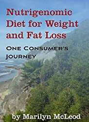 Nutrigenomic Diet for Weight and Fat Loss: One Consumer's Journey