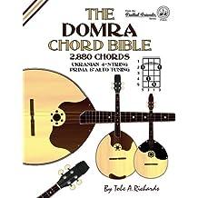 The Domra Chord Bible: Ukranian Prima & Alto Tuning 2,880 Chords