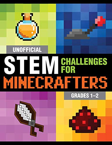 Unofficial STEM Challenges for Minecrafters: Grades 1-2 (STEM for Minecrafters)