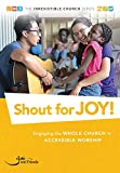 Shout for Joy!: Engaging the whole church in accessible worship (The Irresistible Church Series)