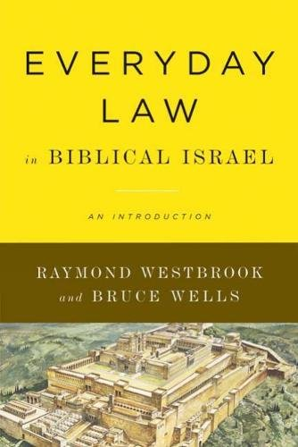 Everyday Law in Biblical Israel: An Introduction by Westminster John Knox Press