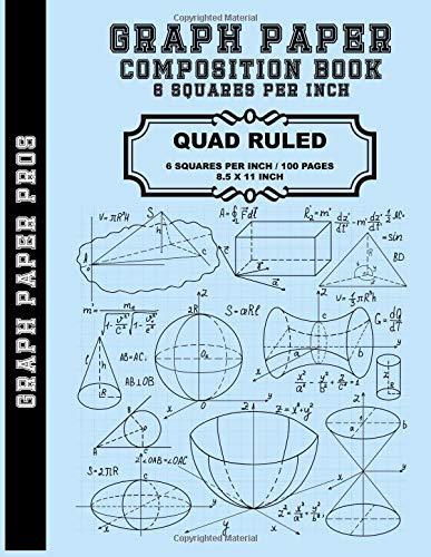 Graph Paper - 6 Squares Per Inch: Graph Paper Quad Rule 6x6 / 8.5 x 11 / Bound Notebook