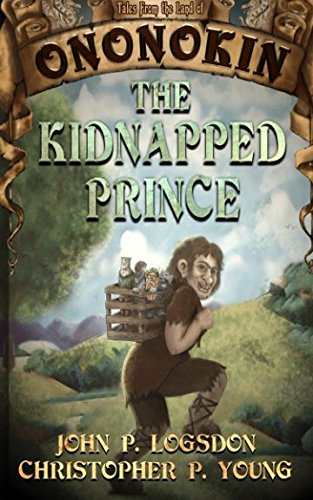 The Kidnapped Prince (Tales from the Land of Ononokin) (Volume 5)